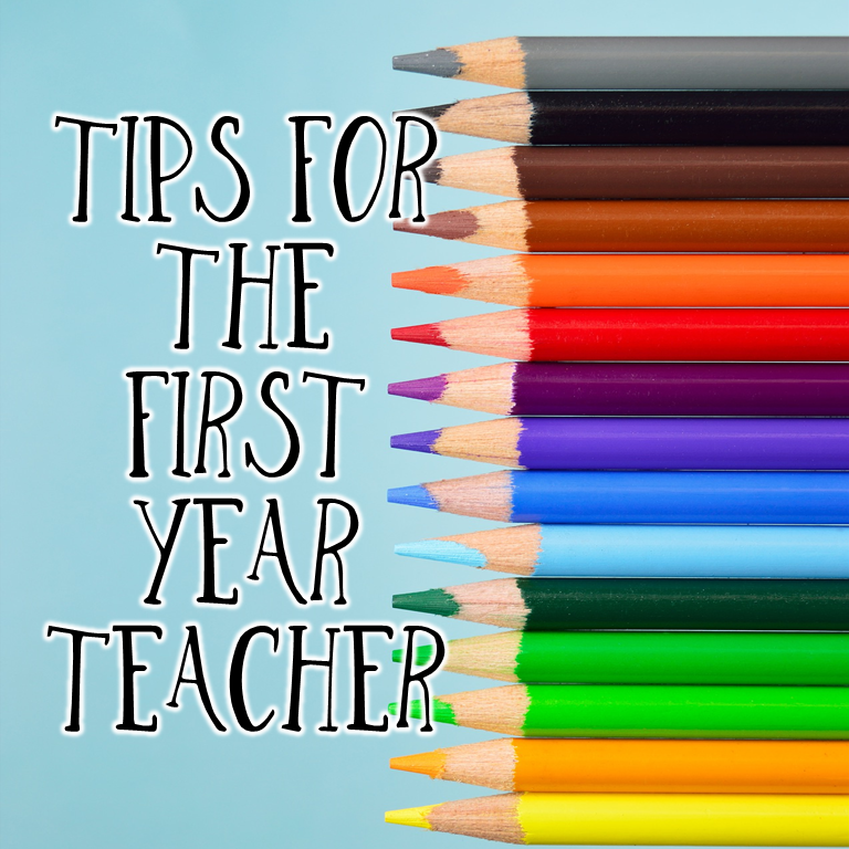 Tips for the First Year Teacher