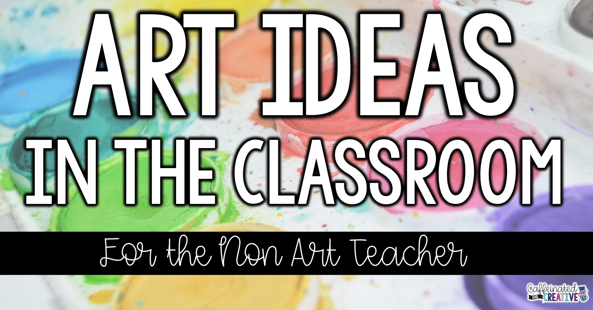 Art Ideas in the Classroom