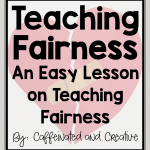 Teaching fairness in the classroom doesn't have to be a difficult concept. Read on to find a very easy way to teach students on fairness in the classroom.