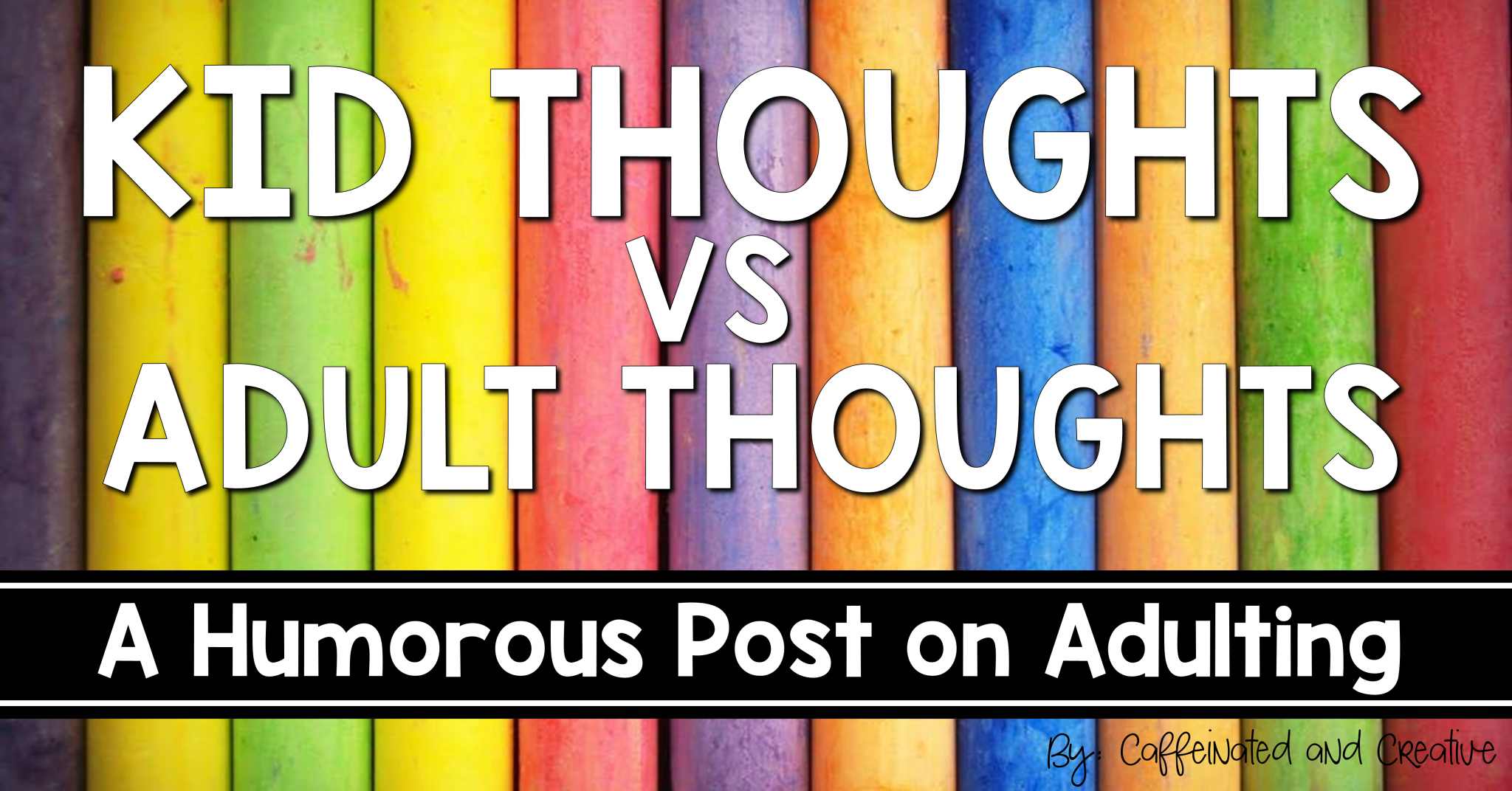 Kid Thoughts Vs. Adult Thoughts