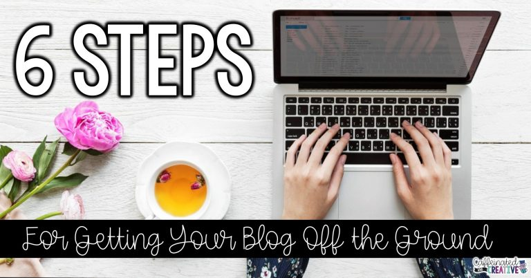 6 Steps to Getting Your Blog Off the Ground