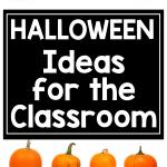 Halloween Ideas for the Classroom