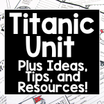 Teaching about the Titanic with a unit, ideas, and more!