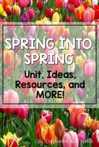 Spring into spring! Read on to get ideas and tons of resources for the entire spring season!