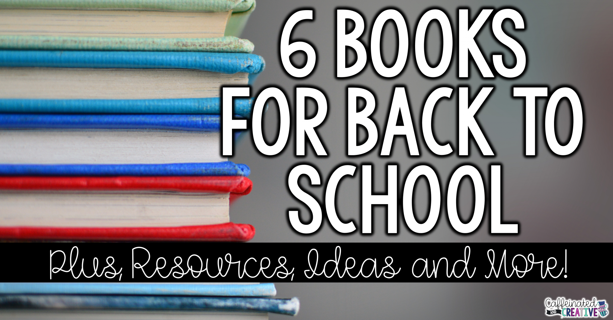 6 Children's Books for the First Week of School