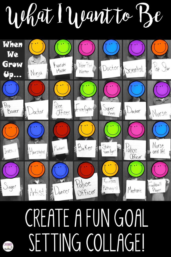 Create a collage about what you students want to be when they grow up. Great for goal setting and back to school!