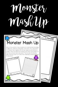 Monster Mash Up is a fun way for kids to practice using adjectives. They write about what they think their monster would look like. Then using those details, another classmate will draw the monster!