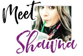 Meet Shawna
