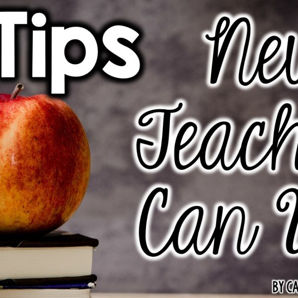 10 Tips New Teachers Can Use for a easy first year!