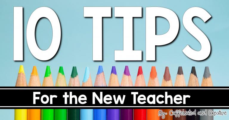 10 Tips New Teachers Can Use
