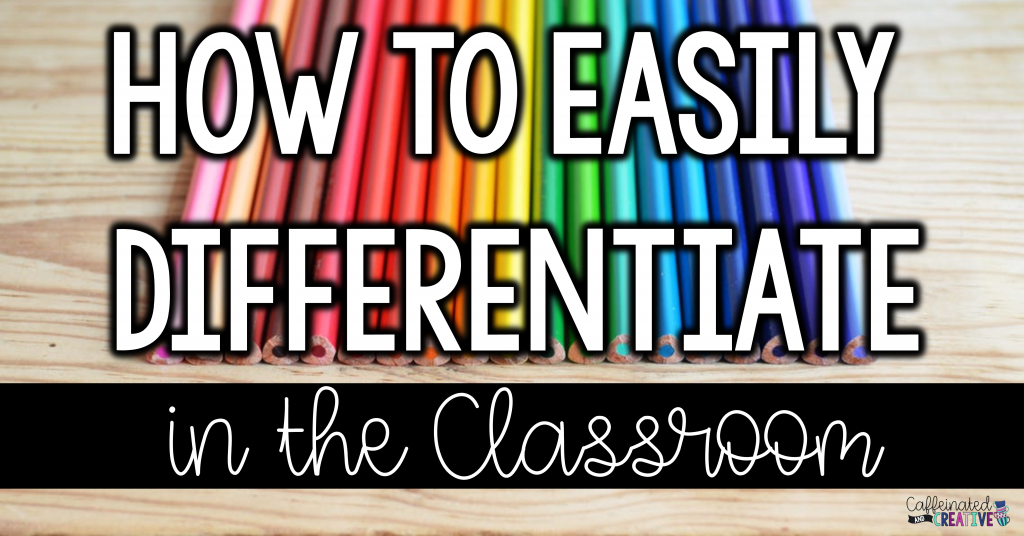How to Easily Differentiate in the Classroom