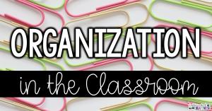 Organization in the Classrom