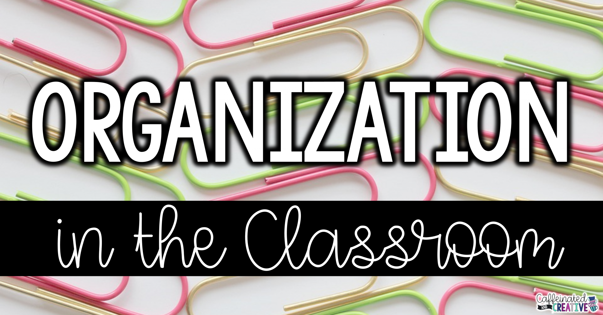 Organization in the Classrom