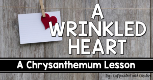 A Wrinkled Heart: a Chrysanthemum kindness lesson.