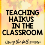 If you learning how to teach your students how to write haiku using the fall season! With these ideas you students will learn about haiku, practice writing one, and eventually write one for a beautiful fall bulletin board display! Perfect for 2nd grade through 5th grade!