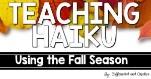 Teaching Haiku Using the Fall Season