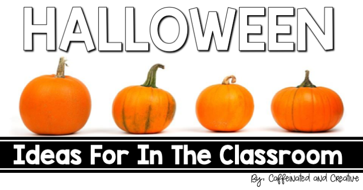 Halloween Ideas for the Classroom