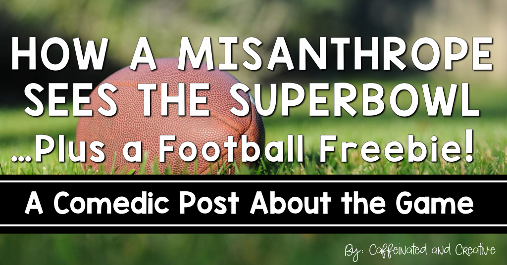 A humorous post about the Superbowl plus a freebie!