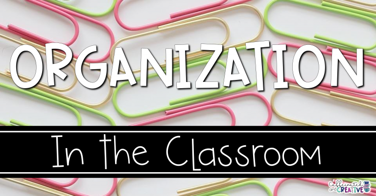 Organization in the Classroom
