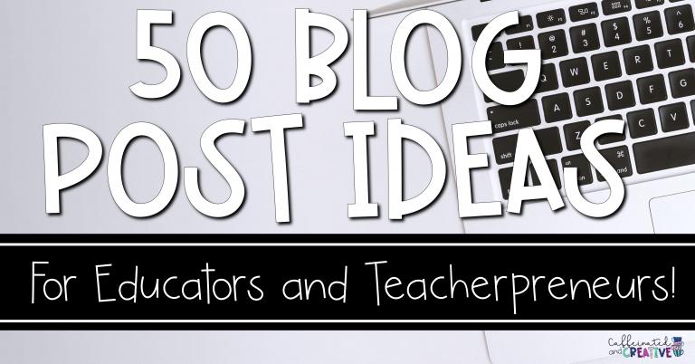 50 Blog Post Ideas for Teachers