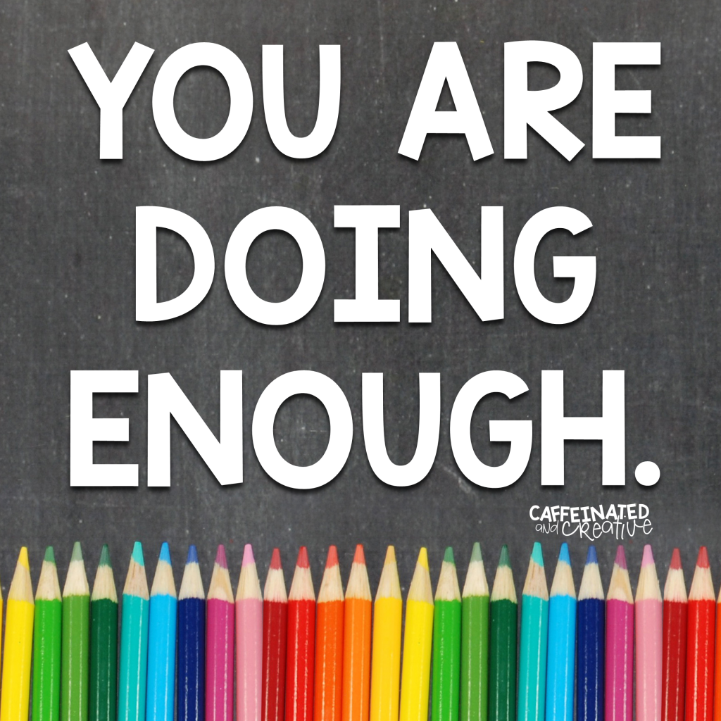 You are doing enough.