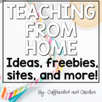 Teaching from home tips, ideas, freebies and more during a pandemic.