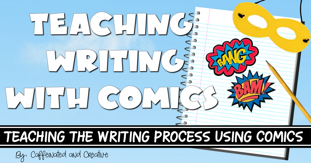 Teaching Writing With Comics