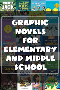 Graphic novels for elementary and middle school students.