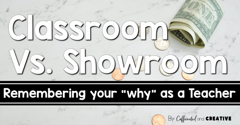 """Classroom Vs. Showroom: Remembering your """"why"""" as a teacher."""