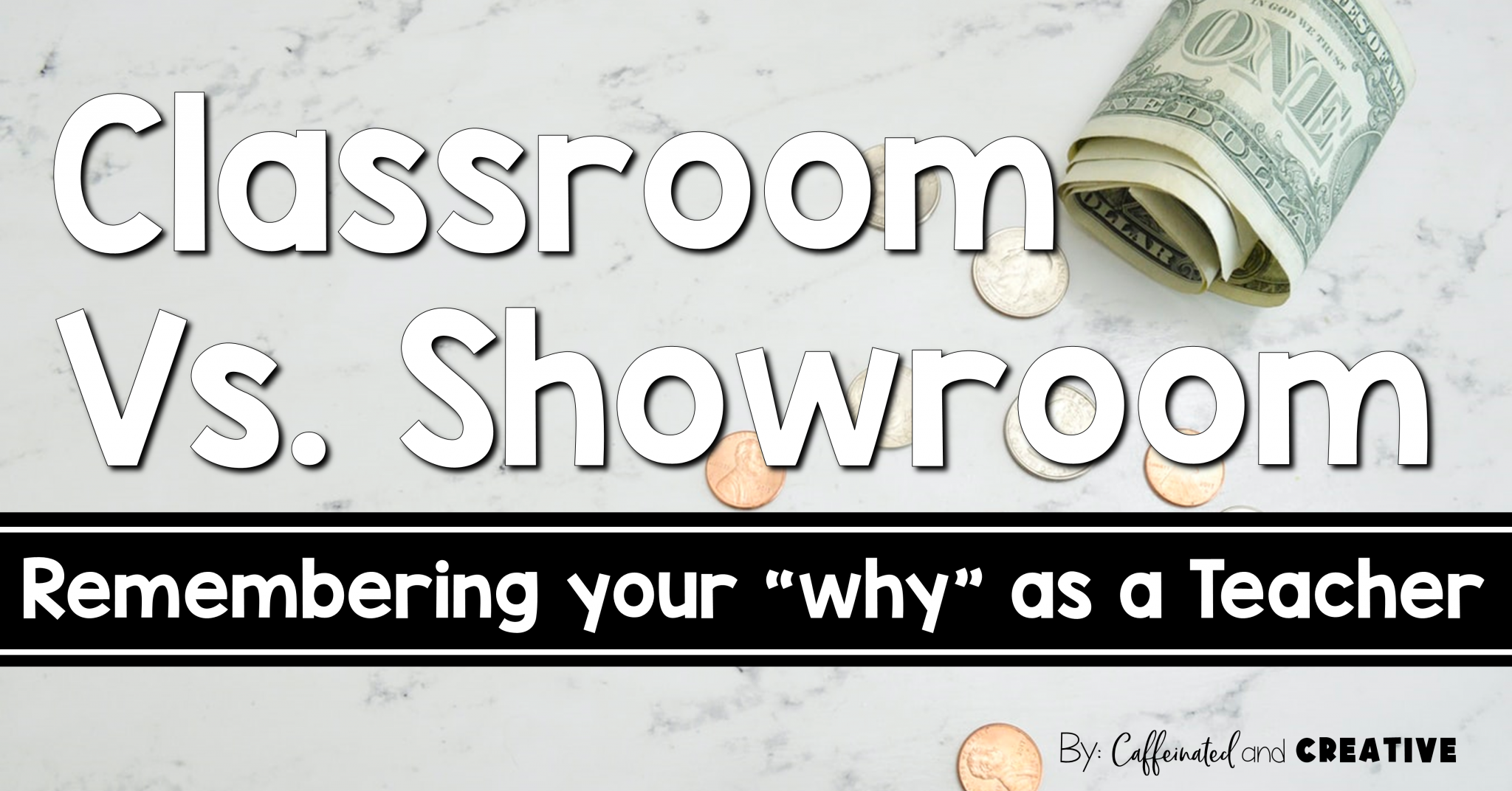 "Classroom Vs. Showroom: Remembering your ""why"" as a teacher."