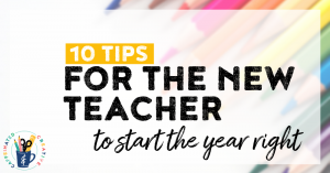 10 easy tips for the new teacher!