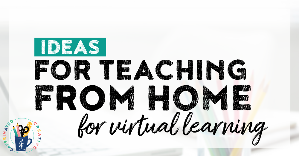 Teaching from home: get tips, ideas, and resources for when you have to suddenly teach from home!