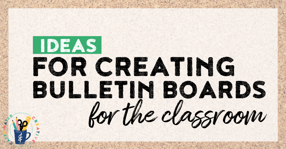 Ideas and tips for creating bulletin boards in the classroom that engage!
