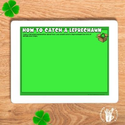 Have students write a detailed piece of writing on how they would catch a leprechaun! Great for that spring holiday St. Patrick's Day!