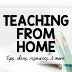 Ideas for teaching at home during a pandemic.