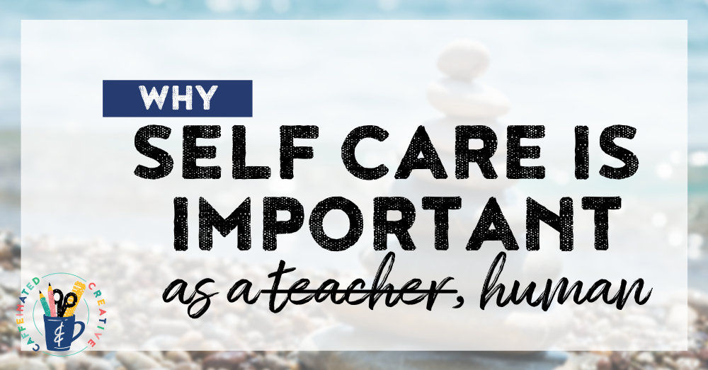 Teaching is hard and exhausting and striving for perfection can make it even more daunting. Read on for a story, ideas, and more on how and why you need to incorporate self care as a teacher, human.